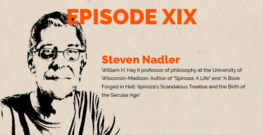 Clear and Present Danger podcast – Episode 19: Steven Nadler on Spinoza's 'book forged in hell' and the right to 'think what you like and say what you think'