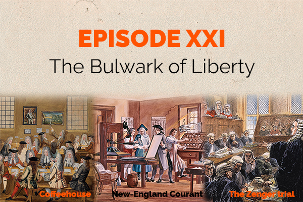 Clear and Present Danger – Episode 21: The 'Bulwark of Liberty' – Free Speech in 18th Century America, Part I