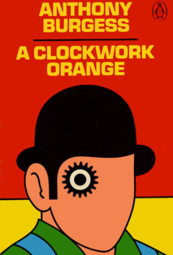 A Clockwork Orange/Anthony Burgess
