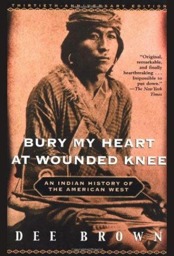 Bury My Heart at Wounded Knee/Dee  Brown