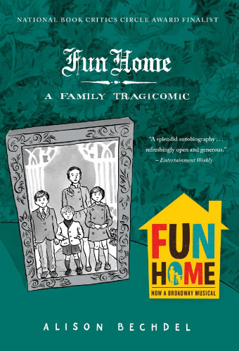 Fun Home: A Family Tragicomic/Alison Bechdel