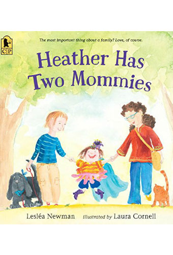 Heather Has Two Mommies/Lesléa Newman