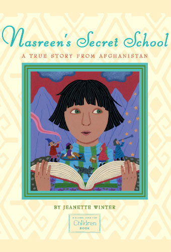 Nasreen's Secret School: A True Story from Afghanistan/Jeanette Winter
