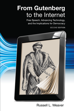 From Gutenberg to the Internet by Russell L. Weaver. Carolina Academic Press.