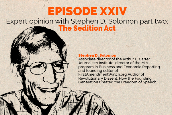 Clear and Present Danger – Episode 24: Expert Opinion – Stephen Solomon Part 2 – The Sedition Act