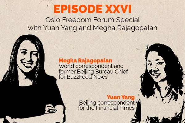 Clear and Present Danger – Episode 26: Freedom Forum special with Megha Rajagopalan and Yuan Yang