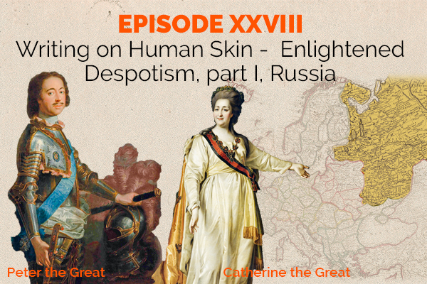 Clear and Present Danger – Episode 28: Writing on human skin – enlightened despotism, part I, Russia