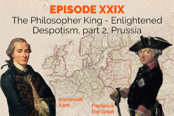 Clear and Present Danger – Episode 29: the Philosopher King – Enlightened Despotism, part 2, Prussia