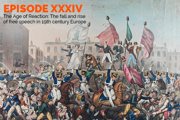 Clear and Present Danger podcast – Episode 34: The Age of Reaction: The fall and rise of free speech in 19th century Europe