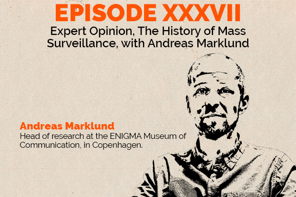 Clear and Present Danger – Episode 37: Expert Opinion – The history of mass surveillance, with Andreas Marklund