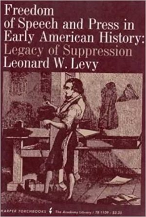 Freedom of Speech and Press in Early American History: Legacy of Suppression