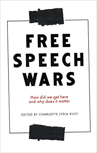 """The Free Speech Wars: How Did We Get Here and Why Does It Matter"" cover"