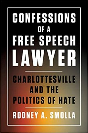 Cover of Confessions of a Free Speech Lawyer: Charlottesville and the Politics of Hate