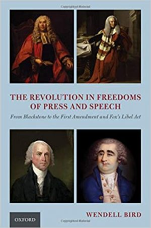Cover of The Revolution in Freedoms of Press and Speech: From Blackstone to the First Amendment and Fox's Libel Act