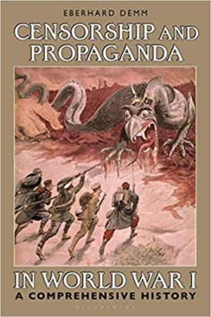 cover for Censorship and Propaganda in World War I: A Comprehensive History
