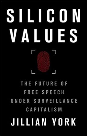 Silicon Values: The Future of Free Speech Under Surveillance Capitalism cover