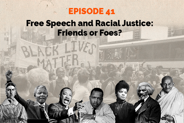 Clear and Present Danger – Episode 41 – Free Speech and Racial Justice: Friends or Foes?