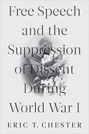 Free Speech and the Suppression of Dissent During World War I cover