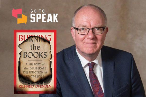 So to Speak: 'Burning the Books' with Richard Ovenden