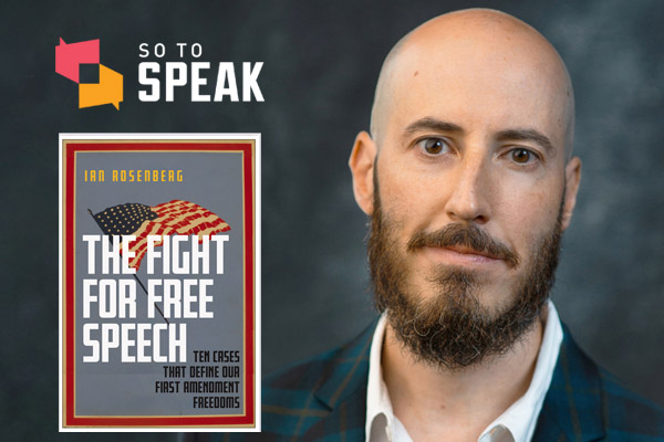 So to Speak podcast: 'The Fight for Free Speech' with Ian Rosenberg