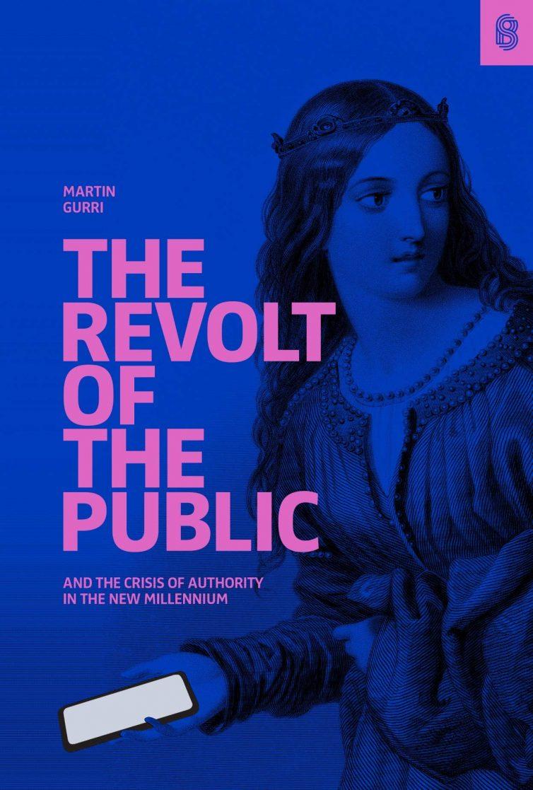The Revolt of the Public by Martin Gurri