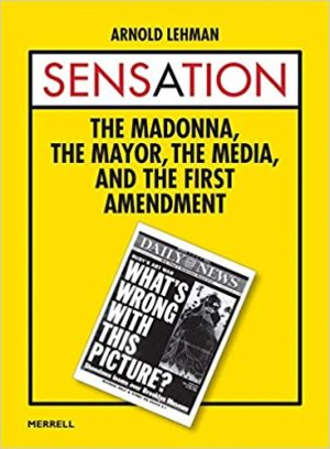 Sensation: The Madonna, The Mayor, The Media, and the First Amendment cover