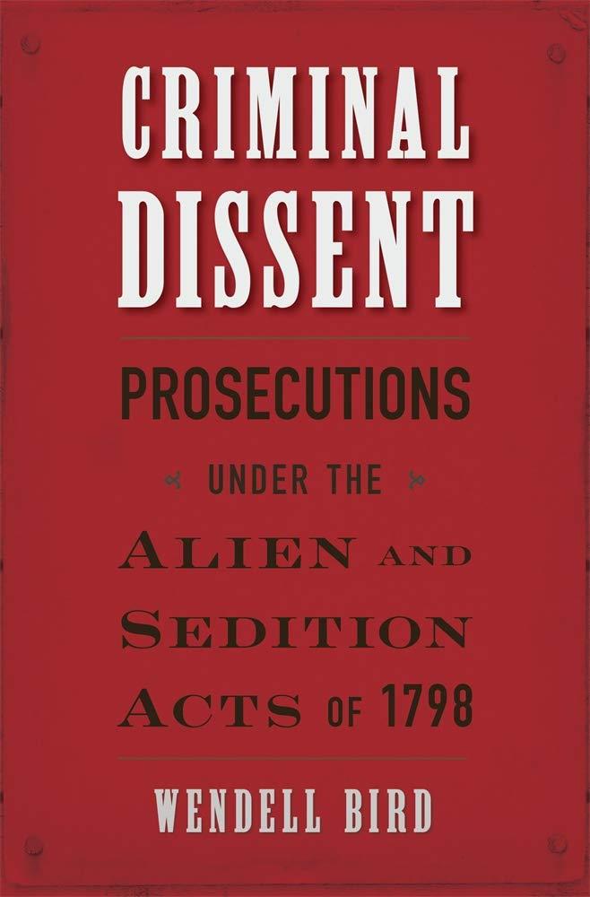 Criminal Dissent by Wendell Bird