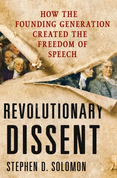 """""""Revolutionary Dissent: How the Founding Generation Created the Freedom of Speech"""" cover"""