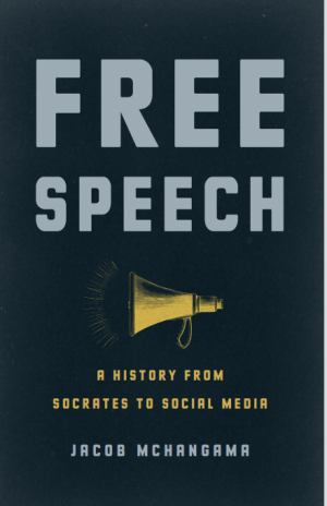 Free Speech: A History From Socrates to Social Media