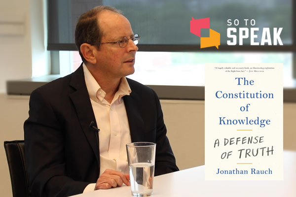 So to Speak podcast: 'The Constitution of Knowledge' with Jonathan Rauch