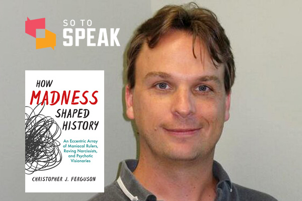 So to Speak podcast: Free speech, psychology, and madness