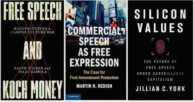 """""""Free Speech and Koch Money,"""" """"Commercial Speech as Free Expression,"""" and """"Silicon Values"""" covers"""