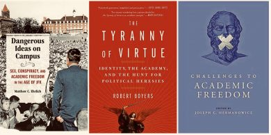 """""""Dangerous Ideas on Campus,"""" """"Tyranny of Virtue,"""" and """"Challenges to Academic Freedom"""" covers"""