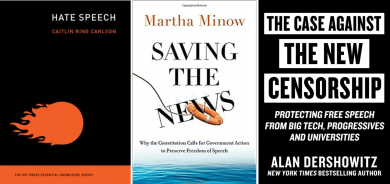 """""""Hate Speech,"""" """"Saving the News,"""" """"The Case Against The New Censorship"""" covers"""