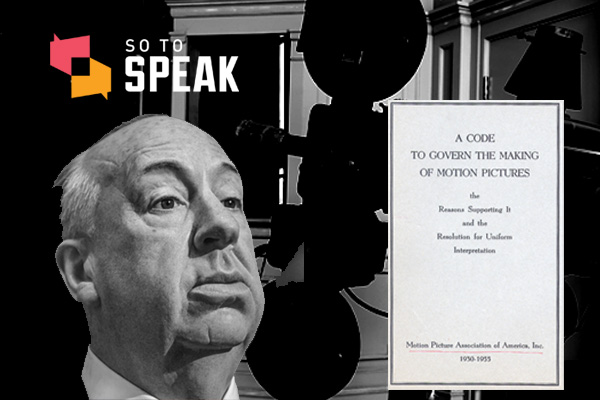 So to Speak podcast: Alfred Hitchcock and Hollywood's Production Code