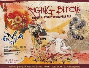Raging Bitch beer label, flying dog