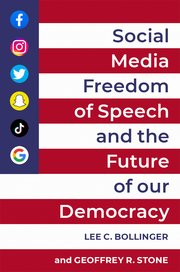 Social Media, Freedom of Speech and the Future of Our Democracy cover