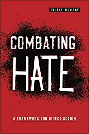 Combating Hate: A Framework for Direct Action cover